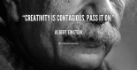 quote-albert-einstein-creativity-is-contagious-pass-it-on-254503